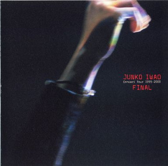 DISCOGRAPHY/JUNKO IWAO Concert Tour 1999-2000 FINAL